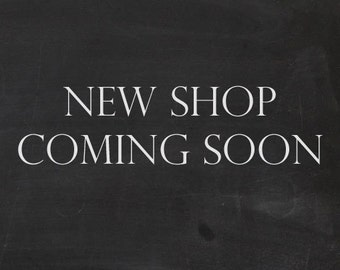 New Shop Coming Soon - Stay Tuned!