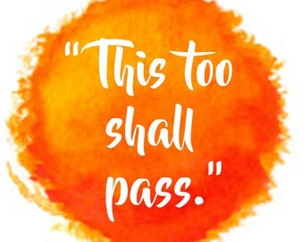 This Too Shall Pass Printable Sun Quote