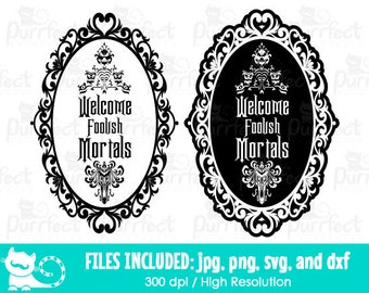 Welcome Foolish Mortals SVG, Disney Haunted Mansion SVG, Disney Digital Cut Files in svg, dxf, png and jpg, Printable Clipart