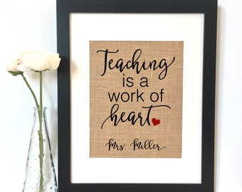Teaching is a work of heart Burlap Print Gift // Personalized Teacher Gift // Teacher Gift