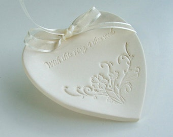 "Ring Dish, Heart Ring dish, Wedding Ring Dish, Ring Bearer Ring Pillows, Ceramic Ring Plate, ""With this Ring I Thee Wed"" Porcelain"