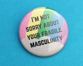 Im Not Sorry About Your Fragile Masculinity Button Badge - Rainbow Badge - Feminist Badge