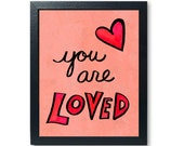 You Are Loved art print -...