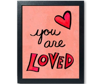 You Are Loved art print - love quote, positive affirmation, inspirational saying, pink heart, teen girl room decor, nursery, dorm art giclee