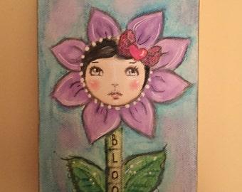 Bloom..whimsy Flower Girl...never stop growing...