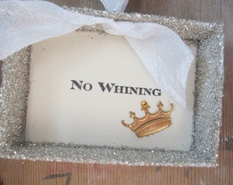 Shadow Box Ornament - No Whining, Funny Christmas
