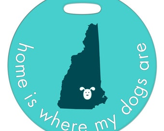 Luggage Tag - Home Is Where My Dogs Are - Round Plastic Bag Tag - Custom State or Country