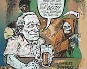 Charles Bukowski Beer Quote one of a kind testprint