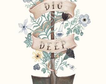 Dig Deep - Print