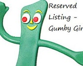 Reserved listing for Marybeth - Gumby Girl