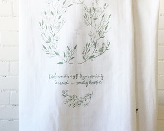 FLOUR SACK Tea Towel Screenprint with Each Moment Inspirational Quote in Black or Green
