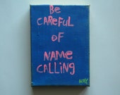 Name Calling . Word Art Painting Original Canvas Quote - Nayarts