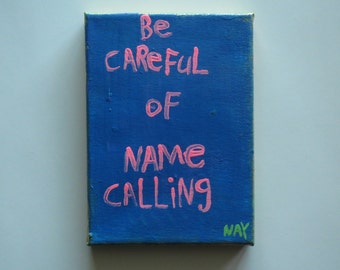 Name Calling . Word Art Painting Original Canvas Quote - Nayarts
