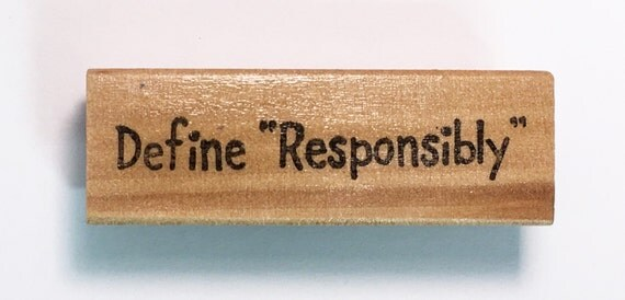 Rubber Stamp - Define Responsibly - Funny Adult Drinking Quote Humor Scrapbook Greeting Card Altered Attic Mounted