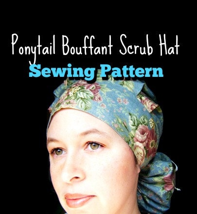 Ponytail Bouffant Scrub Hat Sewing Pattern Pdf Instructions