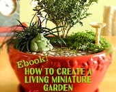How to Create a Living Miniature Garden, by Expert & Author Janit Calvo, Instant PDF Digital Download, For In Ground or in a Container