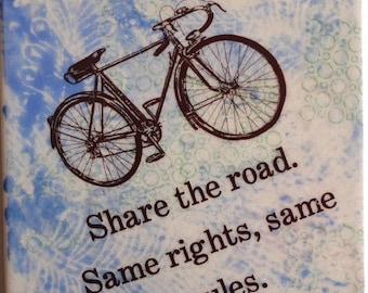 """ON SALE NOW Share the road Same rights same rules Bicycle enthusiast  6""""x6"""" ceramic tile."""
