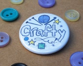 "CRAFTY 1.5"" Button: Bold, Hand-Drawn Design"