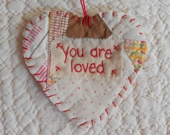 Wordz From the Heart Snippet Ornament - YOU ARE LOVED - Stitched From Recycled Vintage Quilt Piece
