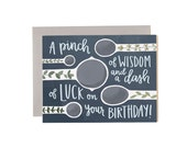 A Pinch of Wisdom and a Dash of Luck on Your Birthday Illustrated Card//1canoe2