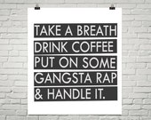 Put on some Gangsta Rap and handle it Digital Art DIY Printable Hand Lettered Typography Art