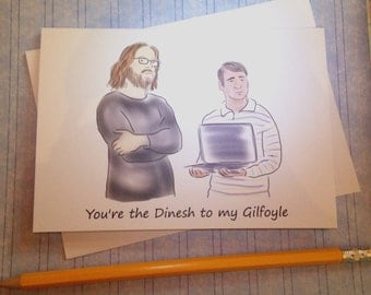 You're the Dinesh to my Gilfoyle Bromance greeting card - Silicon Valley