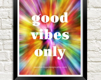 Good Vibes Only Printable, Instant Download, Motivational Print, Inspirational Quote, Dorm Decor, Dorm Art, Teen Room Decor, Gift For Teen