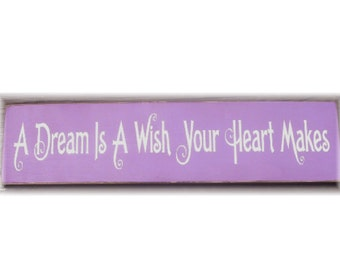 A dream is a wish your heart makes primitive wood sign