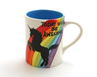 Rainbow Unicorn Mug, kiln fired large 16 oz mug, Today will be awesome, can be personalized on back, inspirational mug