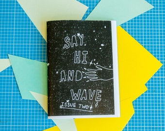 Say Hi and Wave (issue two) - zine / perzine