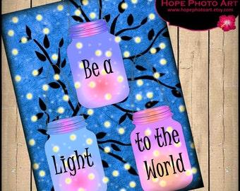 Be A Light to the World Firefly Mason Jars Stars Digital Collage Sheet 8.5x11 Image Transfer Wall Art Poster Printable UPrint 300jpg
