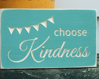 Choose Kindness Carved Wooden Sign with Bunting Banner - 8x12 Wedding Romantic Anniversary Beatles Sign - You Choose Color
