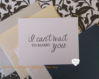 I Can't Wait To Marry You Card Wedding Card I Can't Wait To Marry You Wedding Cards Greeting Card To Bride or Groom Cards Engagement Card