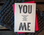 YOU are patient with, encourage, amaze, take care of, surprise, are home to ME - A7 Letterpress Card