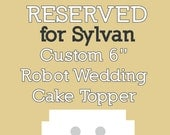 Reserved for Sylvan - Custom 6 Inch Robot Wedding Cake Topper - Clay, Wire, Paint