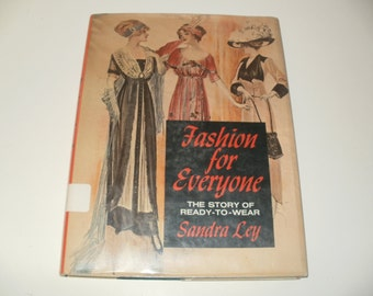 Vintage 1975 Fashion For Everyone The Story of Ready-to-Wear by Sandra Ley- Vintage Clothing, Dresses