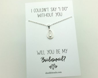 Bridesmaid gift, bridesmaid PROPOSAL gift, I couldn't say I do without you, maid of honor, flower girl, Pearl necklace or bracelet jewelry