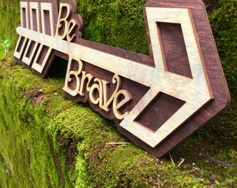 Laser Cut Be Brave Arrow Sign
