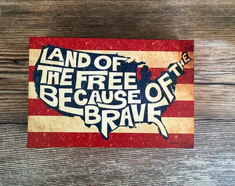 Wood Print Block: Land of the Free Home of the Brave