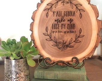 Rustic Wood Sign - Engraved Elm Log - Farmhouse Decor - Mothers Day Gift - Hostess Gift - Housewarming Gift
