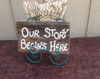 Ready to Ship Wedding Reception Table Party Our Story Begins Here Sign Barn Wood Hand Painted