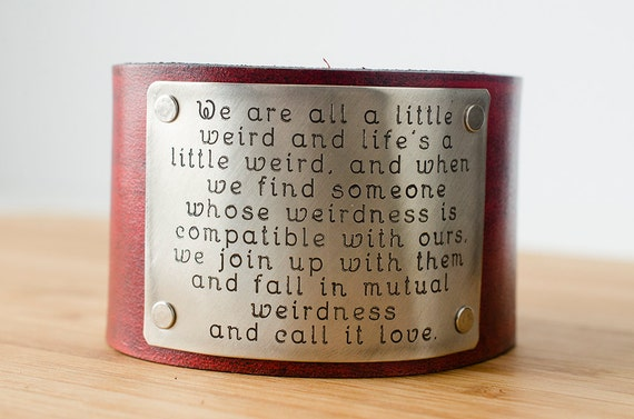 Dr. Seuss Weirdness Love Custom Text on Wide Distressed Leather Cuff - fall in mutual weirdness and call it love
