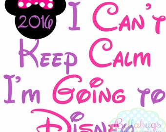 I Can't Keep Calm I'm Going to Disney IRON ON TRANSFER - Tshirt - Bodysuit - Girl - Tote Bags - Disney