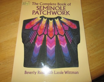 The Complete Book of Seminole Patchwork by Beverly Rush