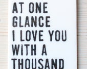 porcelain wall tag screenprinted text at one glance i love you with a thousand hearts. -hatun