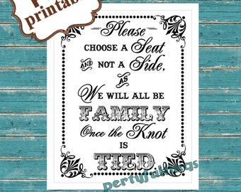 INSTANT DOWNLOAD- 8x10 Choose A Seat Not A Side / All Family Once the Knot is Tied ---Printable PDF File