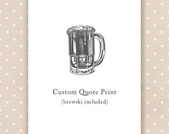 Custom Quote Print, Beer Mug Illustration