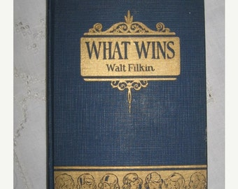 ON SALE Vintage Poetry Book What Wins by Walt Filkin Antique 1926 Collectible
