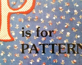 P is for PATTERNS
