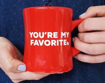 You're My Favorite - Red Mug - Diner Mug - Retro Vintage